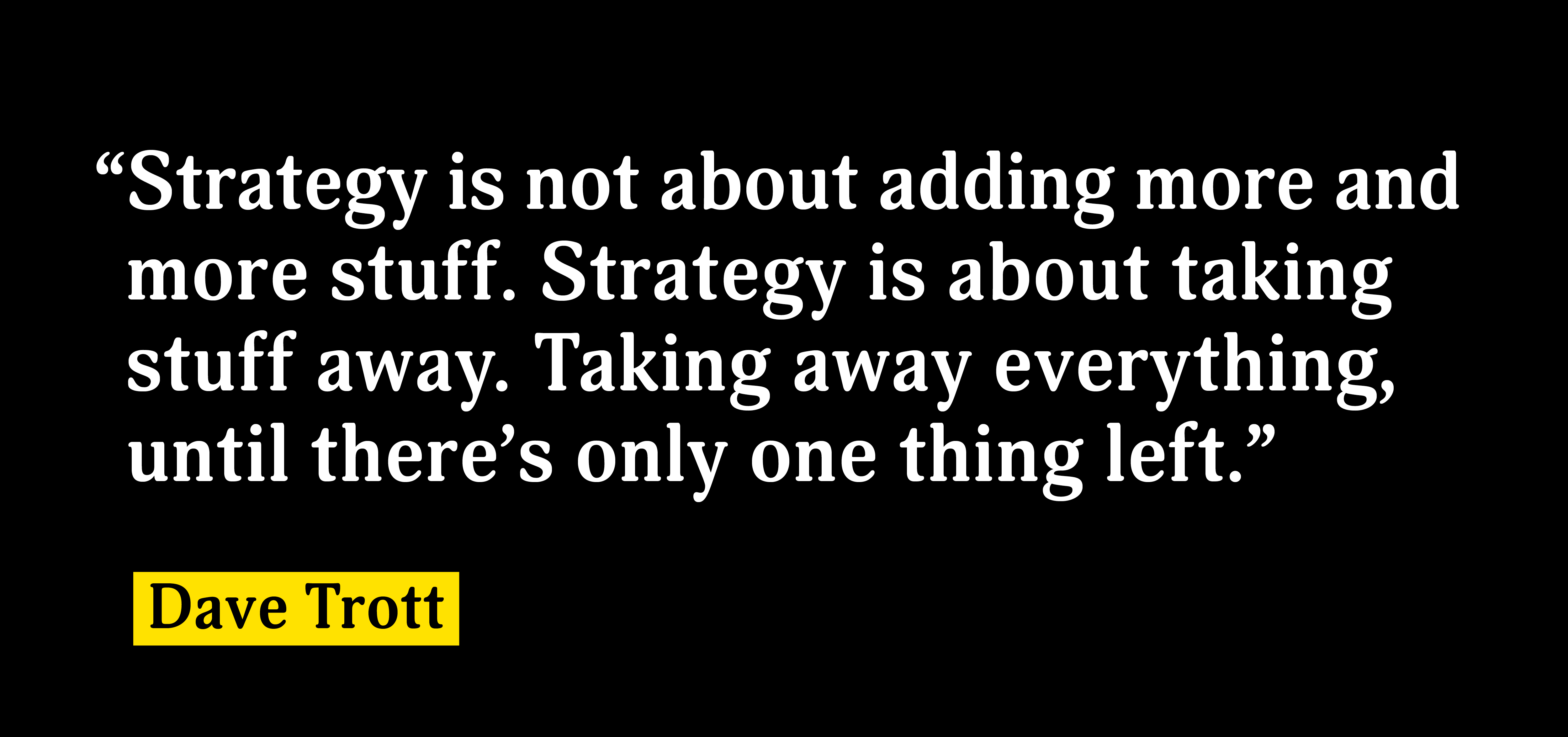 Dave Trott quote about creating brands that stand out and stand for something.